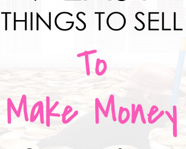 9 Easy Things To Sell To Make Money