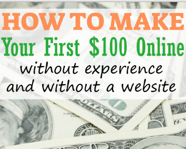How To Make Your First $100 Online