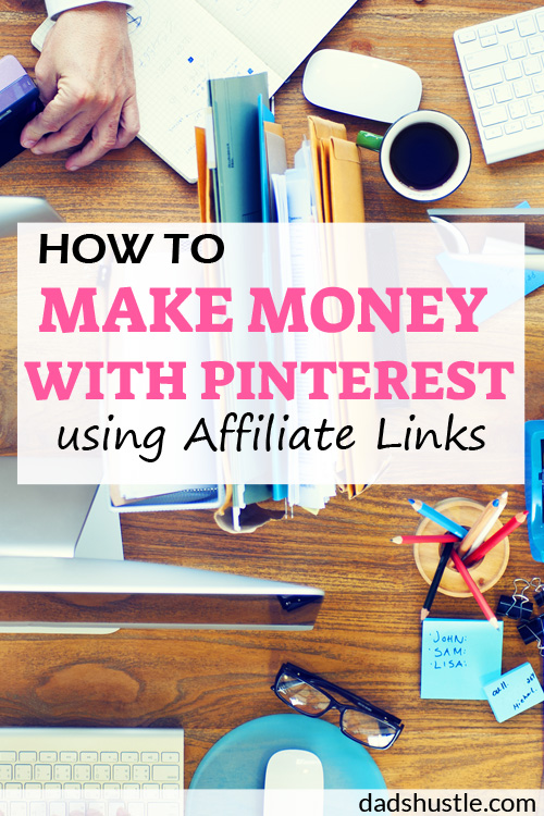How To Make Money With Pinterest Using Affiliate Links