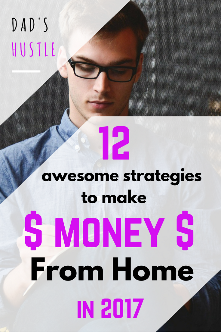 Awesome Strategies To Make Money From Home in 2017
